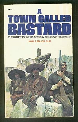 A TOWN CALLED BASTARD. (New English Library: TERRY, William (pseudonym