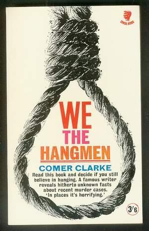 WE the HANGMEN (UK Consul Book #783); a Formidable Case against Capital Punishment