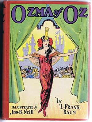OZMA OF OZ.*** [ Record of Her Adventures with Dorothy Gale of Kansas, the Yellow Hen, the Scarec...