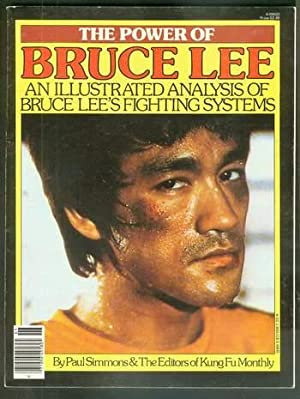 THE POWER OF BRUCE LEE --- AN ILLUSTRATED ANALYSIS OF BRUCE LEE'S FIGHTING SYSTEM.