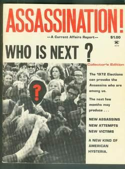 ASSASSINATION! - WHO IS NEXT? a Current Affairs Report (Magazine ; Collector's Edition; 1972 ) JF...