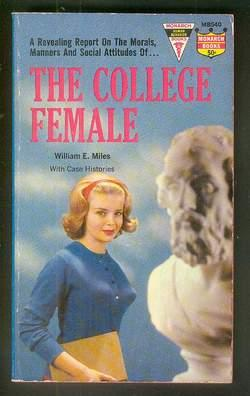 THE COLLEGE FEMALE - With Case Histories. (Monarch # MB540 ). Revealing Report on the morals, Man...