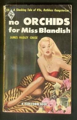NO ORCHIDS FOR MISS BLANDISH. (Book #108 in the Vintage Harlequin Paperbacks Series - Aka; The Vi...