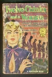 TWELVE CHINKS AND A WOMAN. (Book #160 in the Vintage Harlequin Paperbacks Series; Later Published...
