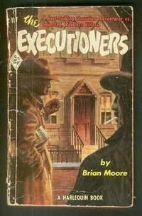 The Executioners (1951; PBO; #117 in the Vintage HARLEQUIN Paerback series) Mike Farrell, a Fast-...