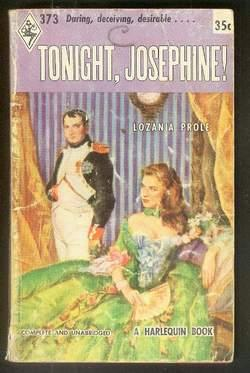 TONIGHT, JOSEPHINE! (Book #373 in the Vintage Harlequin Paperbacks series) French Revolution; Jos...