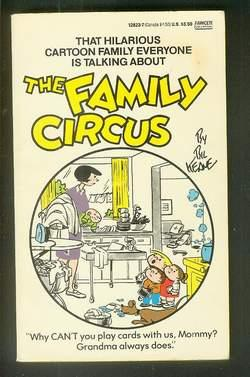 The FAMILY CIRCUS (Fawcett Gold Medal #12823-7; First Book #1 / One - Collection of Newspaper ...