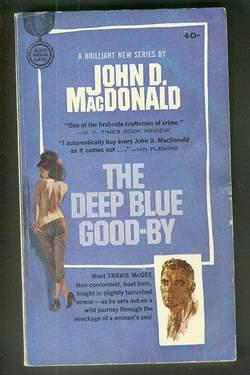 THE DEEP BLUE GOOD-BY (Fawcett Gold Medal Book #K-1405) Introducing Travis McGee (First Book #1) ...