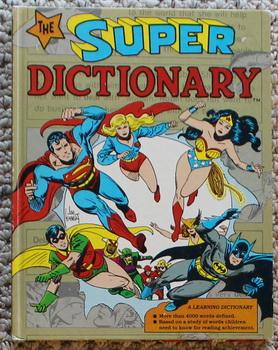 the SUPER DICTIONARY (DC Comics Super-Heroes Oversize: Mary Z. Holmes