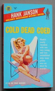 COLD DEAD COED. {Co-Ed} ( #10 in: Janson, Hank.