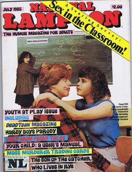NATIONAL LAMPOON JULY/1985 (Sex in the Classroom / Youth at Play issue) The SON of the ...