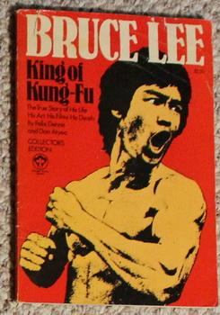 Bruce Lee: King of Kung-Fu. His True Story. His Life. His Art. His Films. His Death. - Collector'...