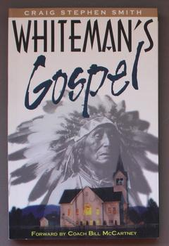 Whiteman's Gospel: Craig Stephen Smith,