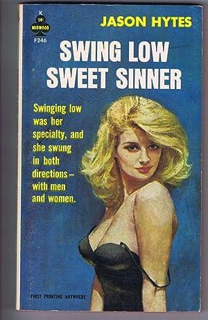 Swing Low Sweet Sinner (Midwood-Tower; #F246;: Hytes, Jason. &