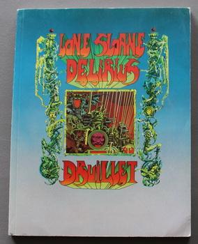 LONE SLOANE Delirius. (English Language Version ): Philippe Druillet &