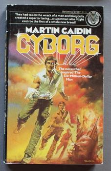 CYBORG - First Book One #1 ( LT. COL. STEVE AUSTIN the Bionic Man) Sci-Fi Novel That Was the ...