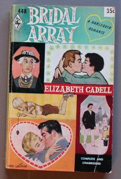 BRIDAL ARRAY (aka I Love a Lass) (#448 in the Original Vintage Collectible HARLEQUIN Mass Market ...