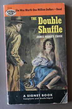 THE DOUBLE SHUFFLE. (Book #1112) Stripper/ Strip-Tease: Chase, James Hadley.