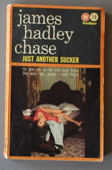 JUST ANOTHER SUCKER. ( Book # 1591).: Chase, James Hadley.
