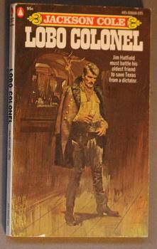 LOBO COLONEL. (Jim Hatfield Series.): COLE, Jackson (Pseudonym