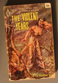 THE VIOLENT YEARS (Book #290 in the Vintage Harlequin Paperbacks series) Western Australia Pionee...