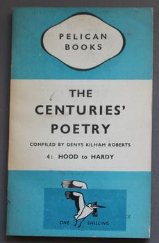 The Centuries' Poetry Volume 4: Hood to Hardy (1945 Penguin #A93)