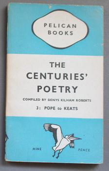 The Centuries' Poetry Volume 3: Pope to Keats. (1944 Penguin #A39)