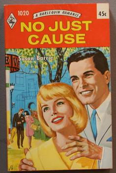 NO JUST CAUSE.( #1020 in the Original Vintage Collectible HARLEQUIN Mass Market Paperback Series);