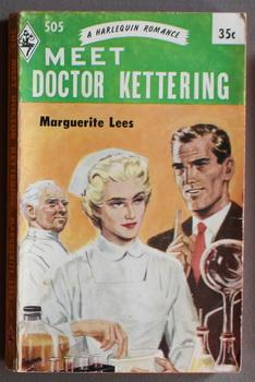 Meet Doctor Kettering. ( Harlequin # 505 in the Original Vintage Collectible HARLEQUIN Mass Marke...