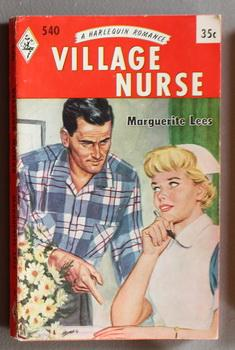 VILLAGE NURSE. ( Harlequin # 540 in the Original Vintage Collectible HARLEQUIN Mass Market Paperb...
