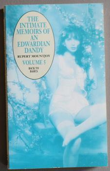THE INTIMATE MEMOIRS OF AN EDWARDIAN DANDY: Mountjoy, Rupert.