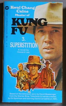 KUNG FU #3/Three: Superstition . (ABC-TV Tie-In - Television Series Starred; David Carradine)