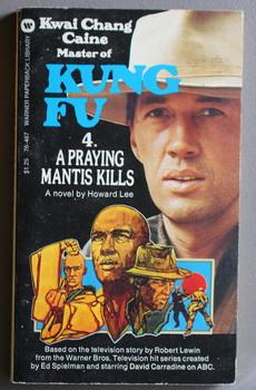 KUNG FU # 4/Four: A Praying Mantis Kills . (ABC-TV Tie-In - Television Series Starred; David Carr...