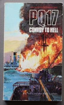 PQ 17 Convoy To Hell. - The: LUND, Paul &