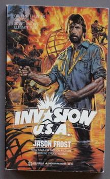 INVASION U.S.A. (Motion Picture Starring Chuck Norris: Frost, Jason (House