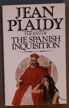 The END of the SPANISH INQUISITION (Book Three / #3 in the Spanish Inquisition Trilogy); Reign of...