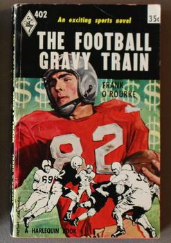THE FOOTBALL GRAVY TRAIN. (#402 in the Original Vintage Collectible HARLEQUIN Mass Market Paperba...