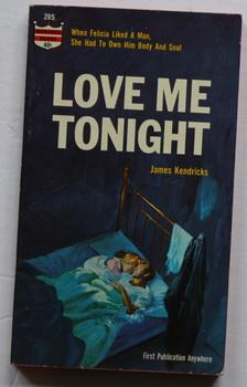 LOVE ME TONIGHT. ( Monarch Books #: Kendricks, James. (pseudonym