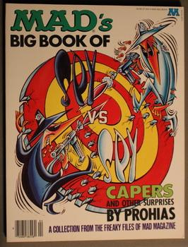 MAD'S BIG BOOK SPY Vs SPY CAPERS AND OTHER SURPRISES BY PROHIAS. ( A Mad Big Book; - A Collection...