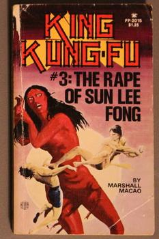The RAPE of SUN LEE FONG. (#3 in the Chong Fei K'ING KUNG-FU series; >> Freeway Press Book #FP-20...