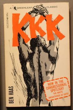 KKK. (Greenleaf Classics Book # GC202 );: Haas, Ben.