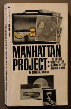 Manhattan Project: The Untold Story of the: Groueff, Stéphane.