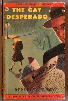 THE GAY DESPERADO. (Norman Conquest) (Canadian Collins: GRAY, Berkeley (