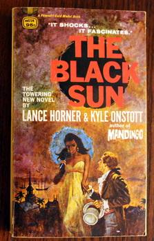 THE BLACK SUN. (Sequel to MANDINGO; violent island of HAITI, Caribbean plantation, bloody Revolut...