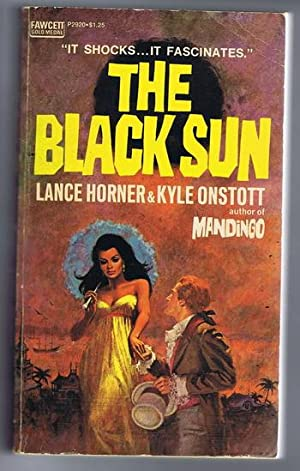 THE BLACK SUN. (Sequel to MANDINGO; violent: Horner, Lance. &