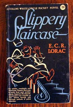 SLIPPERY STAIRCASE. (Collins White Circle Pocket Edition: Lorac, E.C.R. (pseudonym