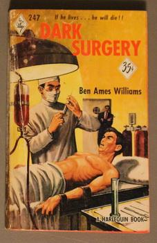 DARK SURGERY (1953; Harlequin book #247) HYPO Needle Cover; Tom Duncan P.I. - Man strapped to an ...