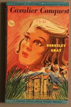 CAVALIER CONQUEST. (Collins White Circle #267 );: GRAY, Berkeley (