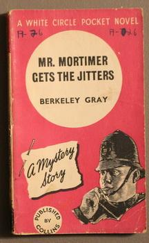 MR. MORTIMER gets the JITTERS. (Collins White: GRAY, Berkeley (