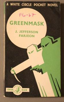 GREENMASK (Collins / Crime Club Book #: Farjeon, J. {Joseph}
